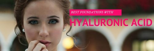 Best Foundations with Hyaluronic Acid