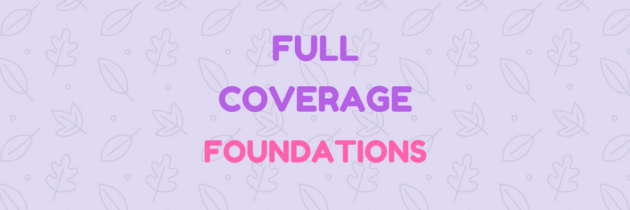 Ultimate Coverage: Guide To The Best Full Coverage Foundations