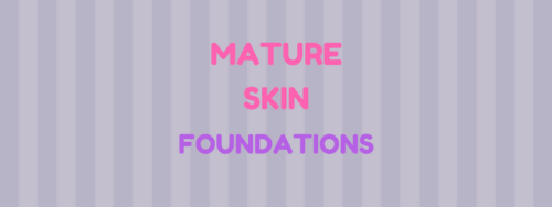 5 Best Foundations For Aging Mature Skin: Good Coverage, All Skin Types