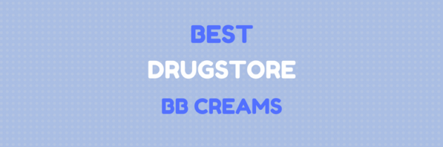 Drugstore BB Creams: Best Solution For The Budget Minded