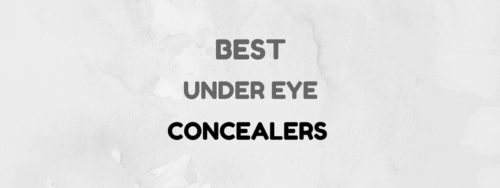 Best Under Eye Concealers: Erase Eye Bags Now!